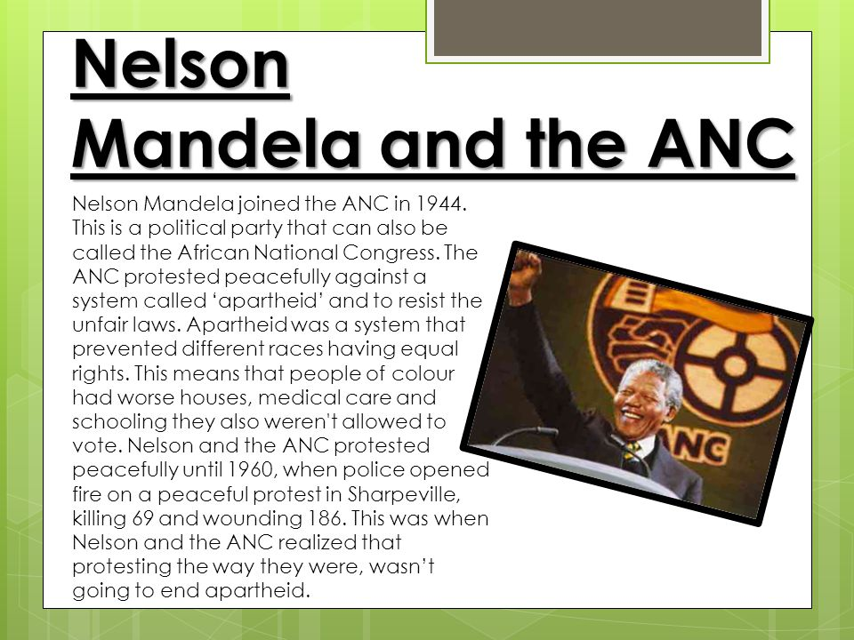 Nelson Mandela and the ANC Nelson Mandela joined the ANC in 1944.