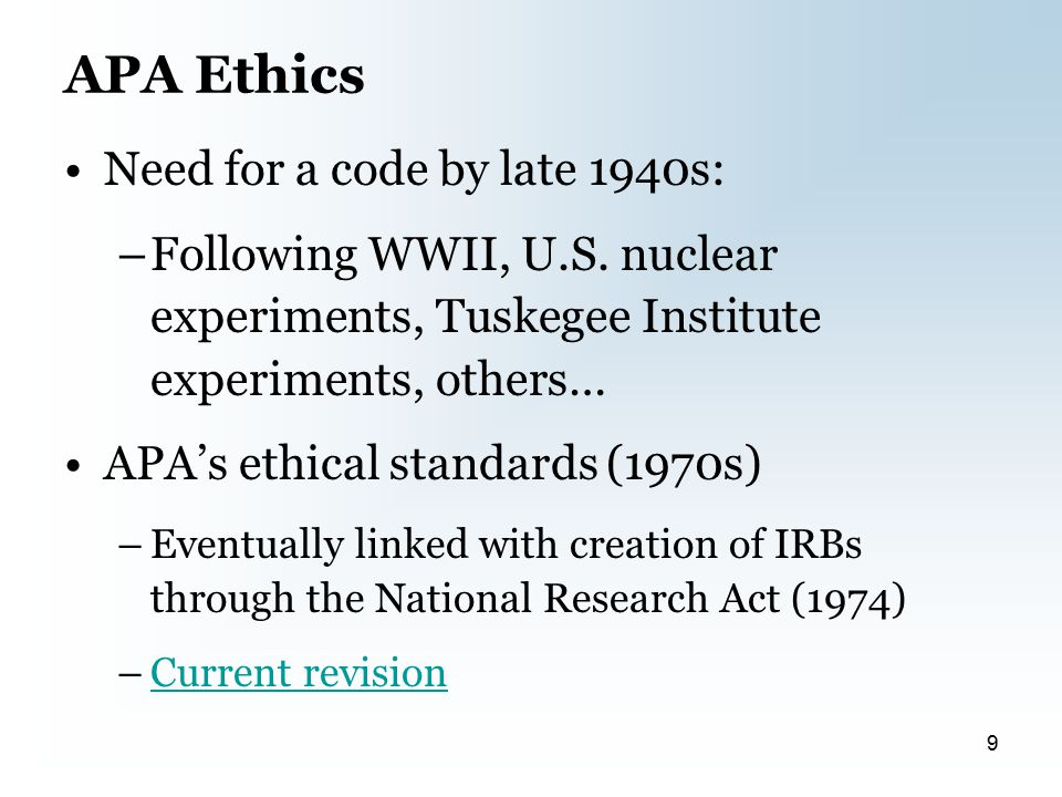 APA Ethics Need for a code by late 1940s: –Following WWII, U.S.