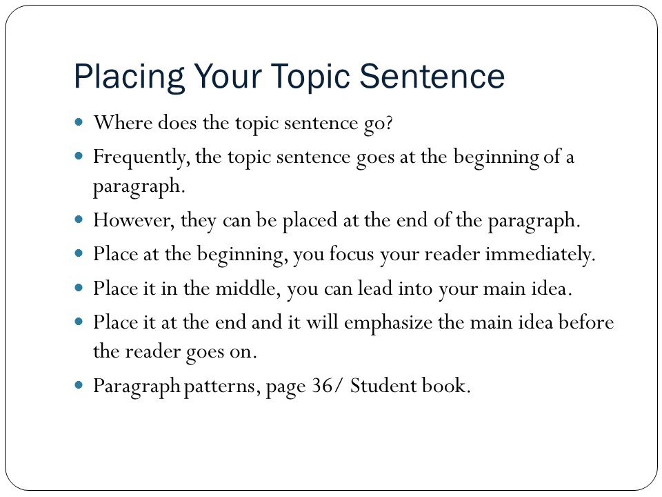 What should my topic sentence by?