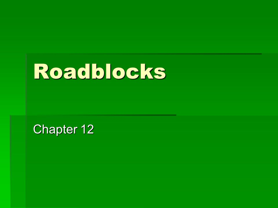 Roadblocks Chapter 12