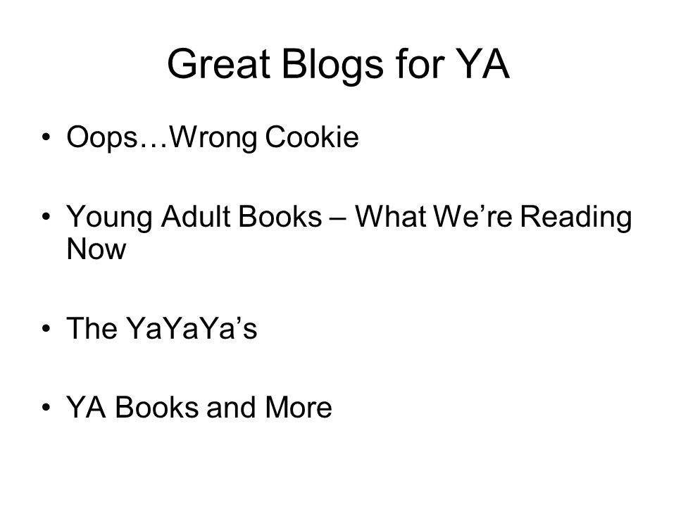 Great Blogs for YA Oops…Wrong Cookie Young Adult Books – What We're Reading Now The YaYaYa's YA Books and More
