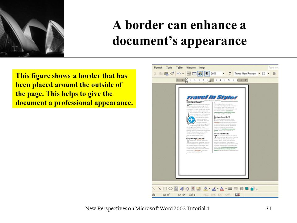 XP New Perspectives on Microsoft Word 2002 Tutorial 431 A border can enhance a document's appearance This figure shows a border that has been placed around the outside of the page.