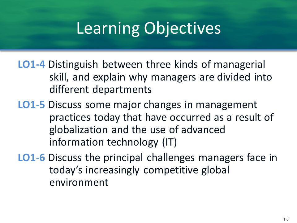 1-3 Learning Objectives LO1-4 Distinguish between three kinds of managerial skill, and explain why managers are divided into different departments LO1