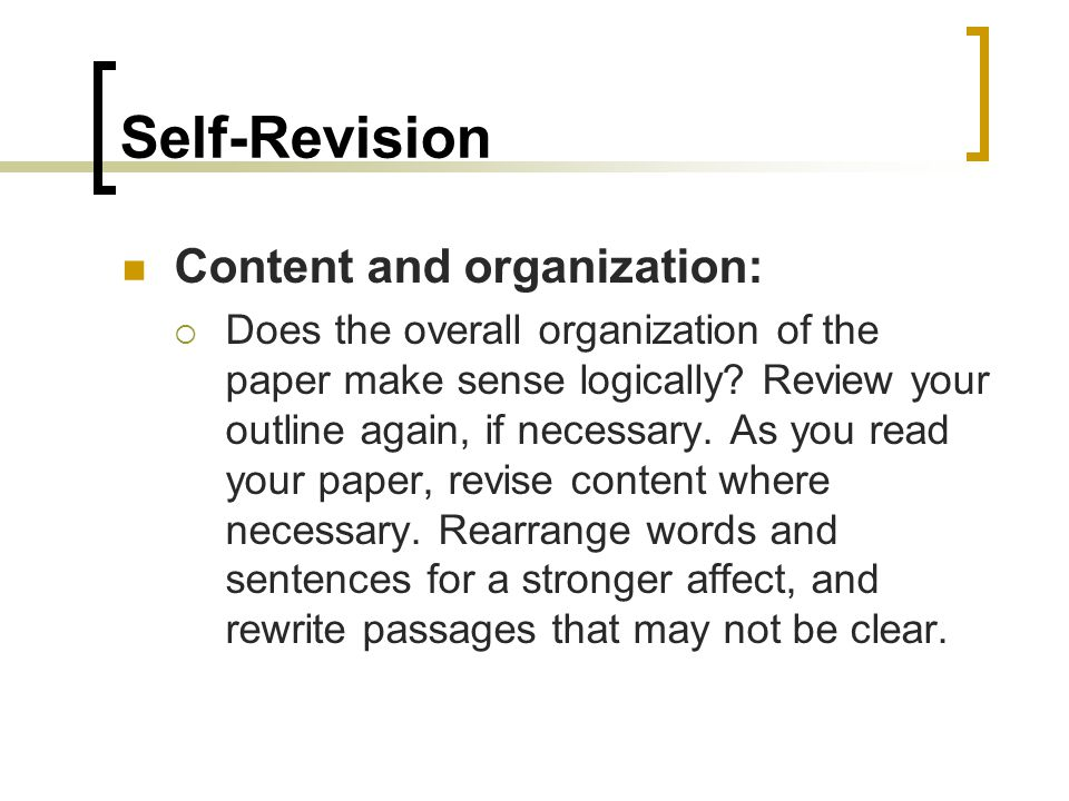revise edit research paper Make sure that you complete the most important editing and proofreading tasks editing you reread your draft to see, for example, whether the paper is well-organized, the transitions between paragraphs are smooth, and your evidence really backs up your argument.