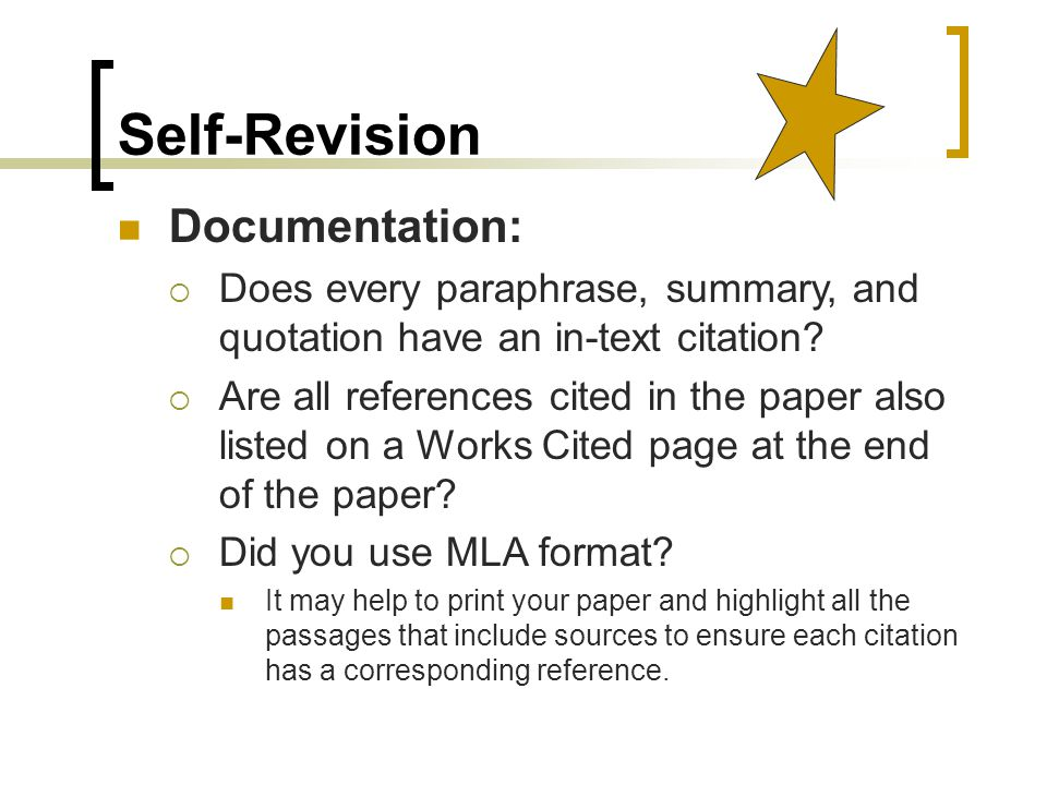 Self-Revision Documentation:  Does every paraphrase, summary, and quotation have an in-text citation.
