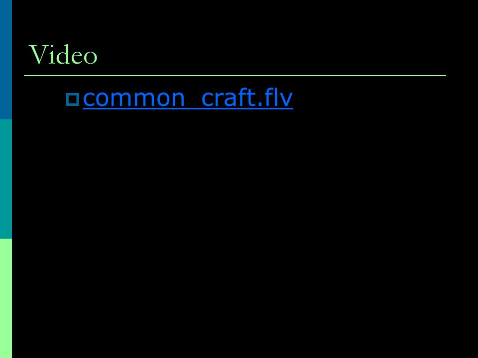 Video  common_craft.flv common_craft.flv