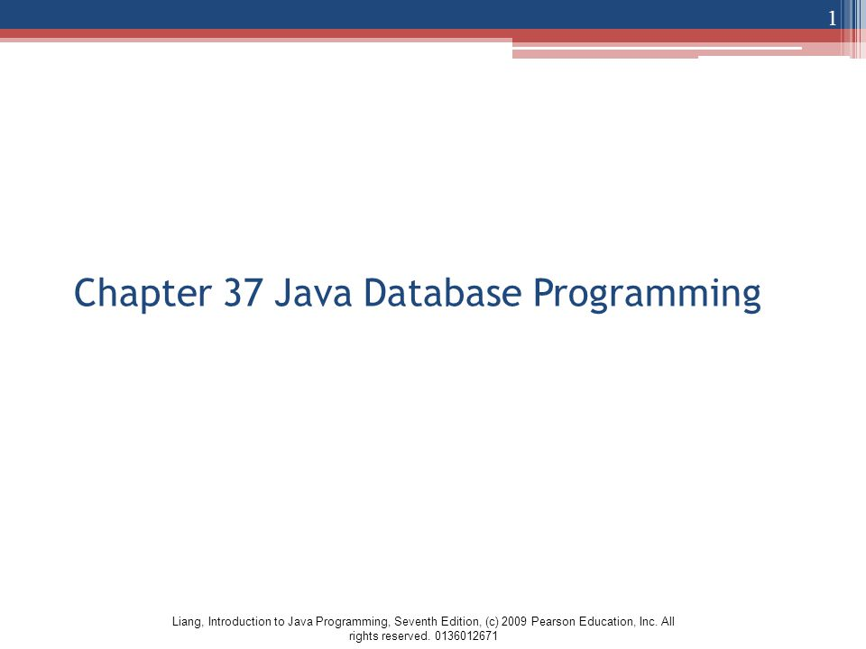 Liang, Introduction to Java Programming, Seventh Edition, (c) 2009 Pearson Education, Inc.