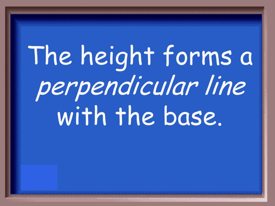 The height of a parallelogram has to form what type of line with the base