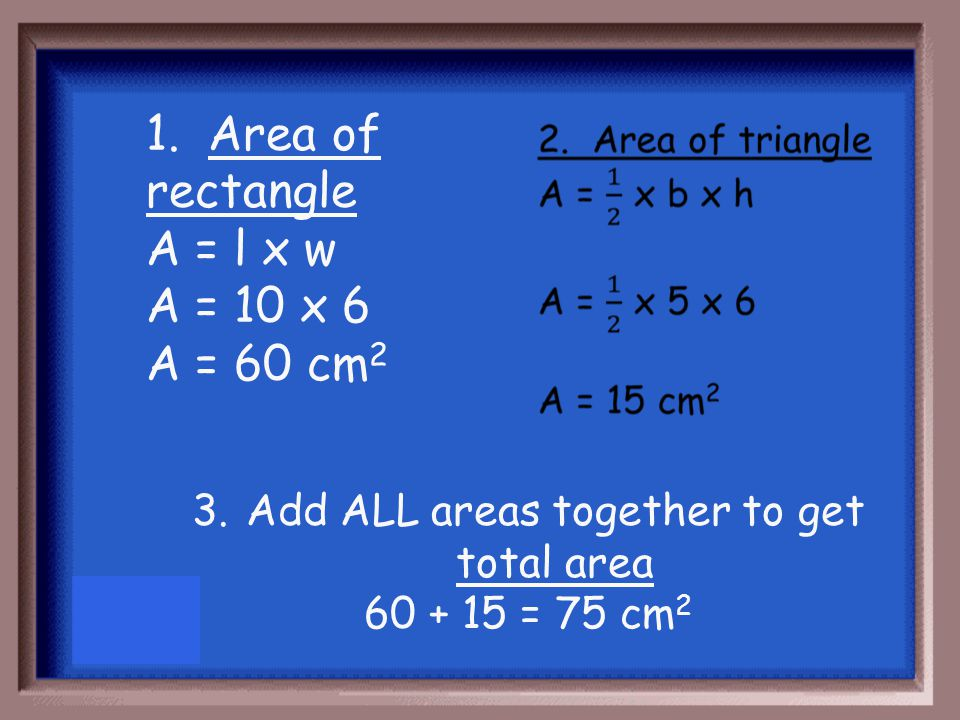 Find the total area of the figure below 6 cm 10 cm5 cm