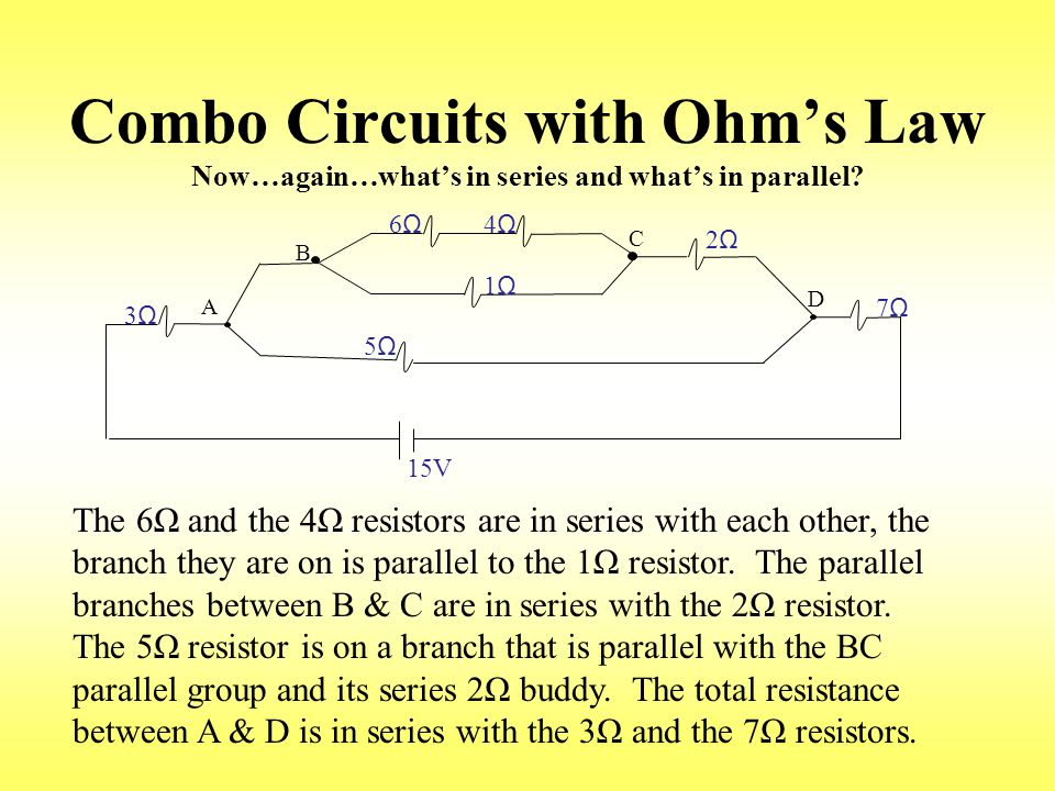 Combo Circuits with Ohm's Law Now…again…what's in series and what's in parallel.