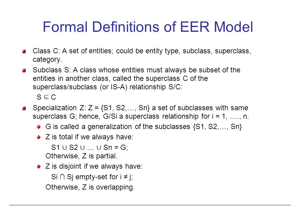 Formal Definitions of EER Model Class C: A set of entities; could be entity type, subclass, superclass, category.
