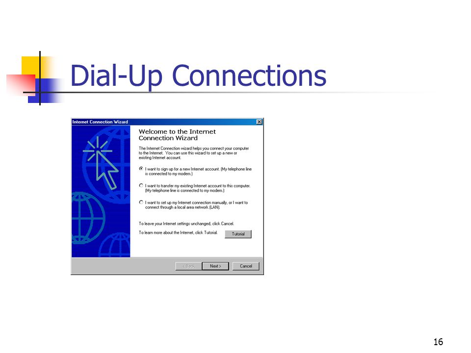 16 Dial-Up Connections