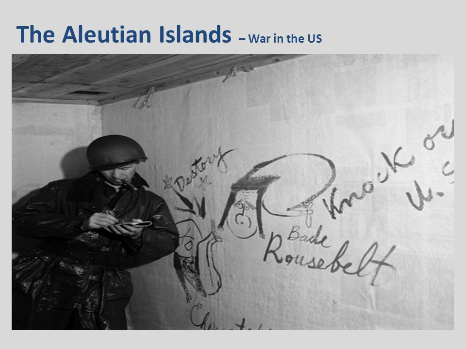 The Aleutian Islands – War in the US