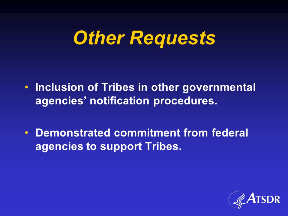 Other Requests Inclusion of Tribes in other governmental agencies' notification procedures.