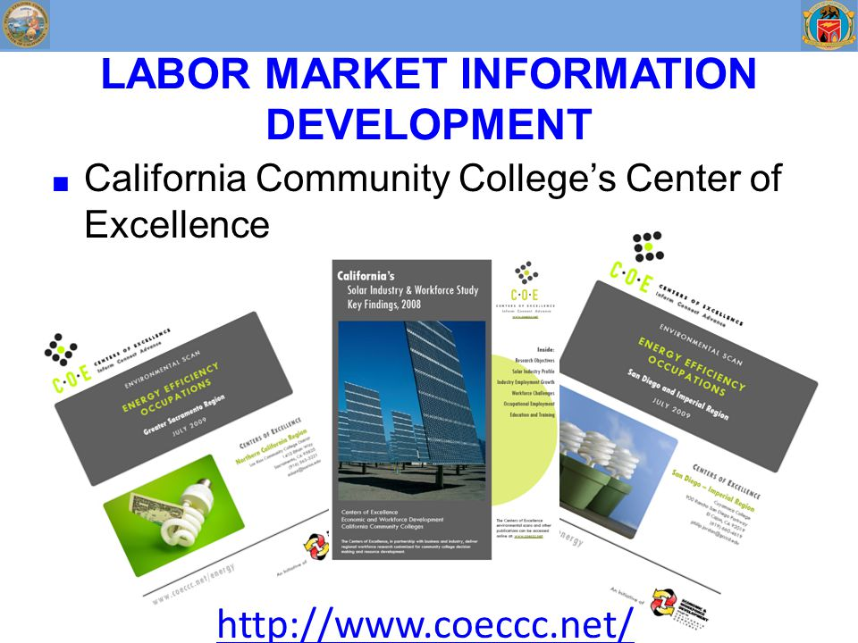 LABOR MARKET INFORMATION DEVELOPMENT ■ California Community College's Center of Excellence