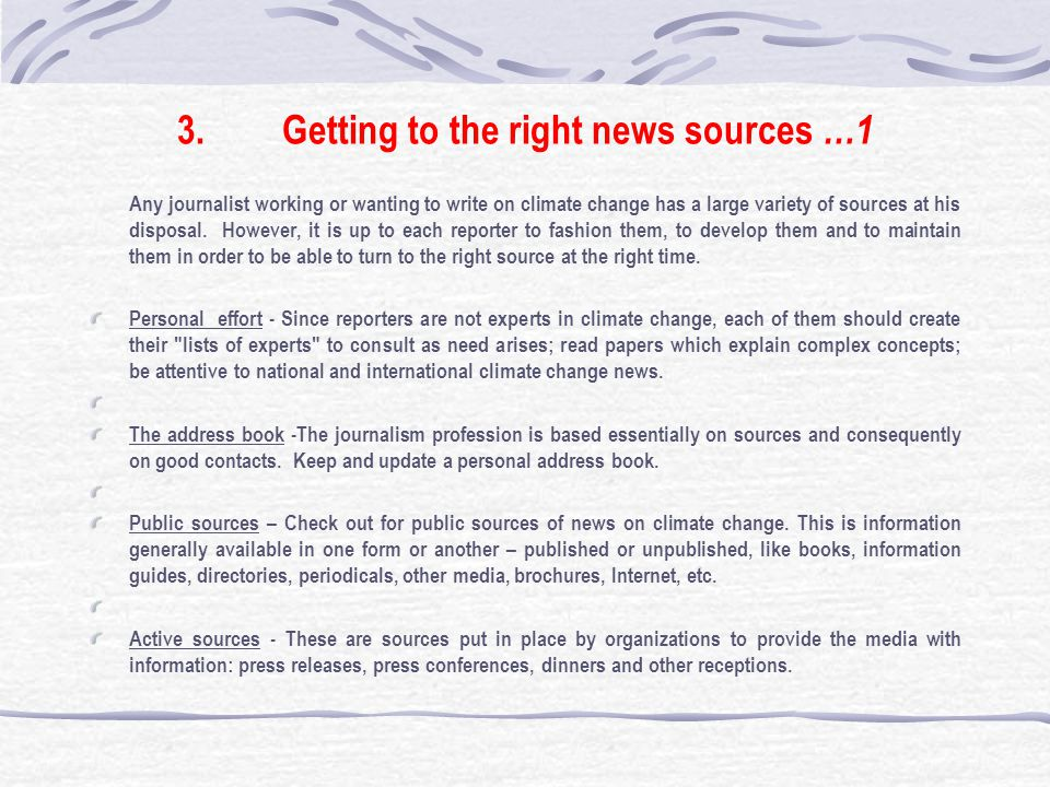 3.Getting to the right news sources …1 Any journalist working or wanting to write on climate change has a large variety of sources at his disposal.
