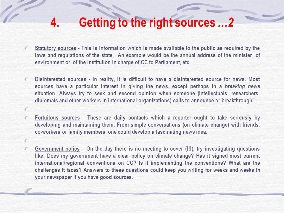 4.Getting to the right sources …2 Statutory sources - This is information which is made available to the public as required by the laws and regulations of the state.