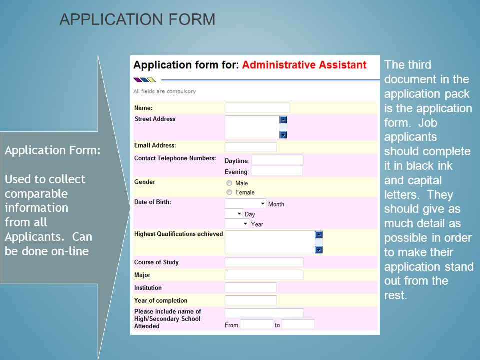 APPLICATION FORM Application Form: Used to collect comparable information from all Applicants.