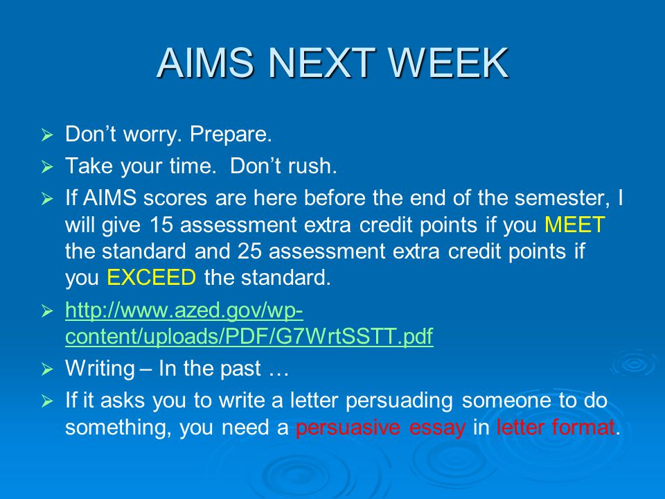AIMS NEXT WEEK   Don't worry. Prepare.   Take your time.