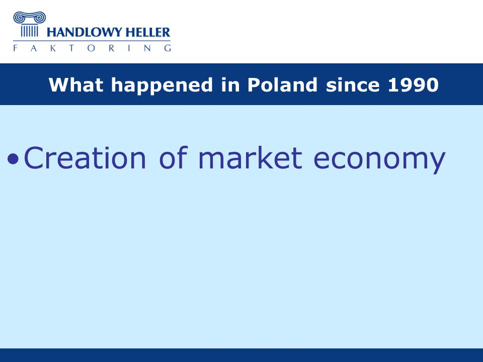 Creation of market economy What happened in Poland since 1990