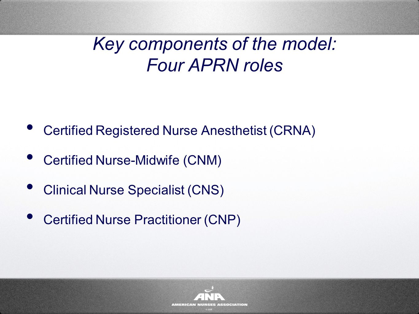 Consensus model for aprn regulation licensure accreditation 9 key components of the model four aprn roles certified registered nurse anesthetist crna certified nurse midwife cnm clinical nurse specialist cns xflitez Gallery