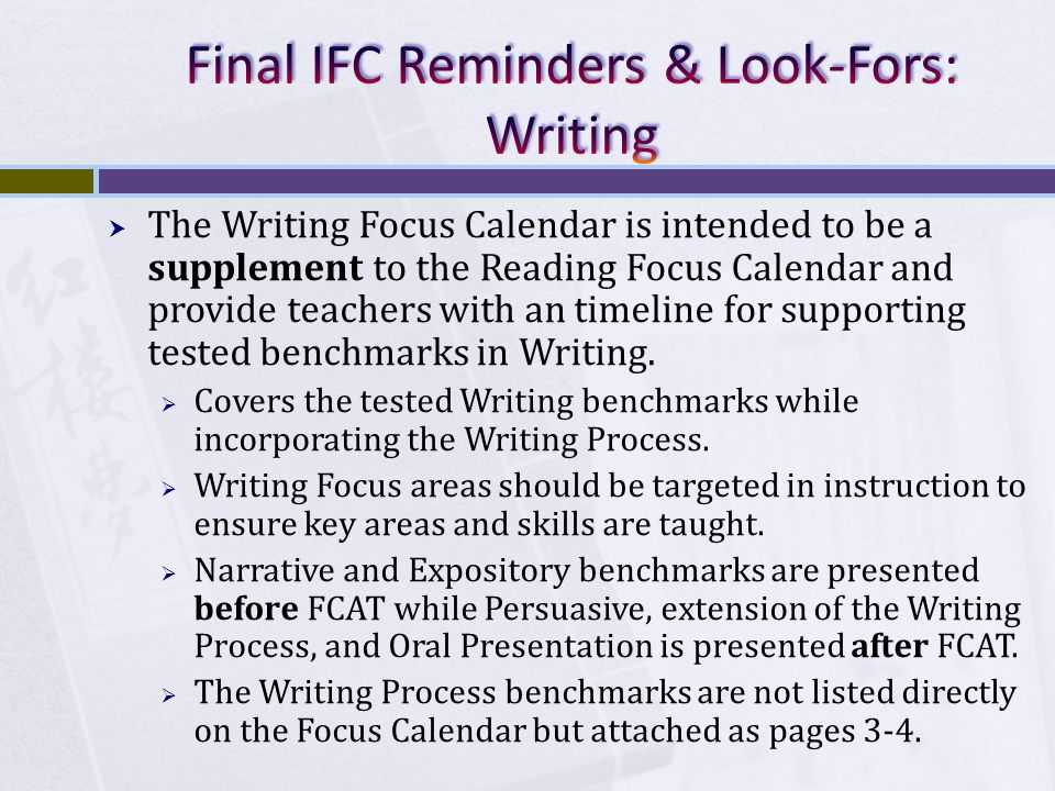  The Writing Focus Calendar is intended to be a supplement to the Reading Focus Calendar and provide teachers with an timeline for supporting tested benchmarks in Writing.