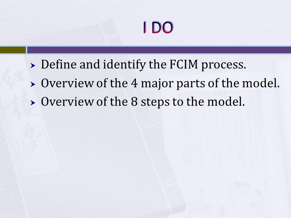  Define and identify the FCIM process.  Overview of the 4 major parts of the model.