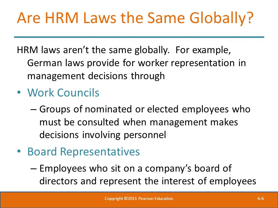 6-6 Are HRM Laws the Same Globally. HRM laws aren't the same globally.