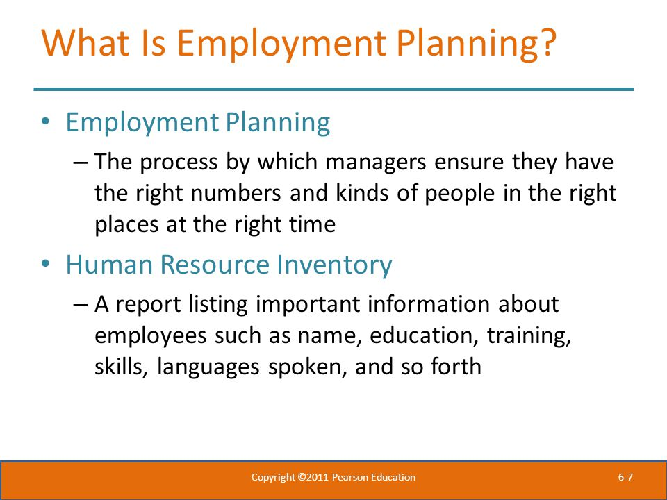 6-7 What Is Employment Planning.