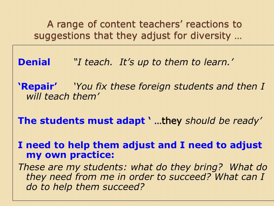 A range of content teachers' reactions to suggestions that they adjust for diversity …