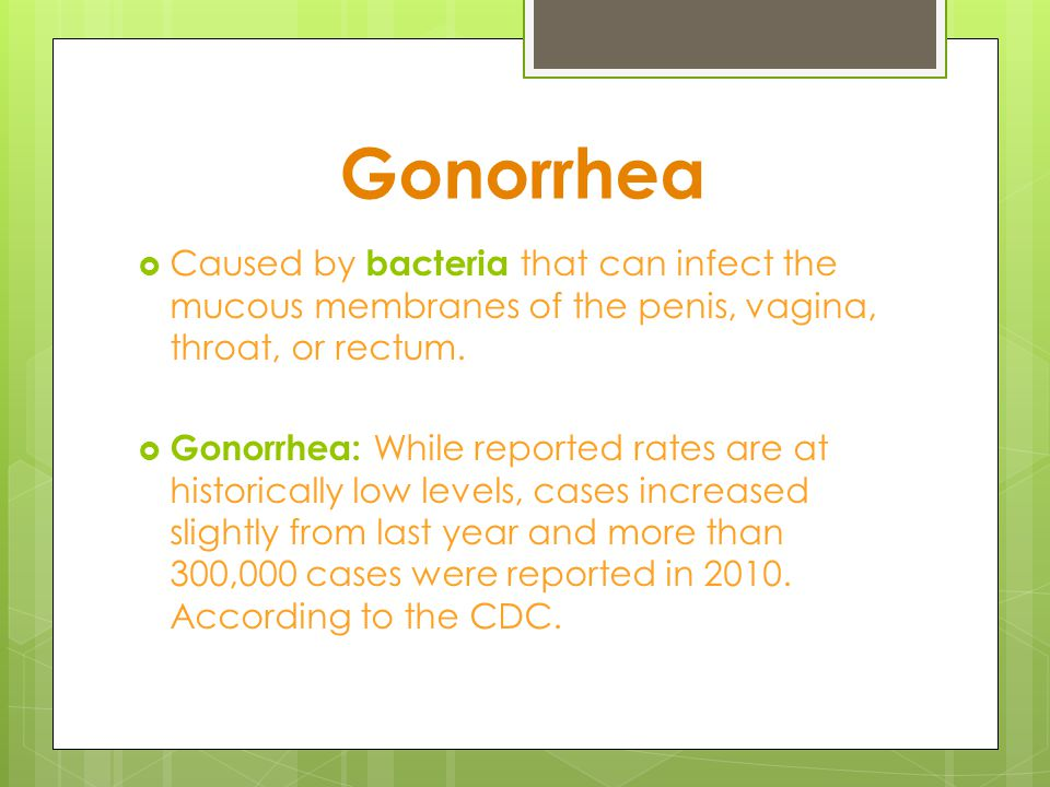 What are the signs & symptoms of Gonorrhea.