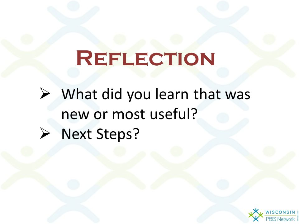  What did you learn that was new or most useful  Next Steps Reflection
