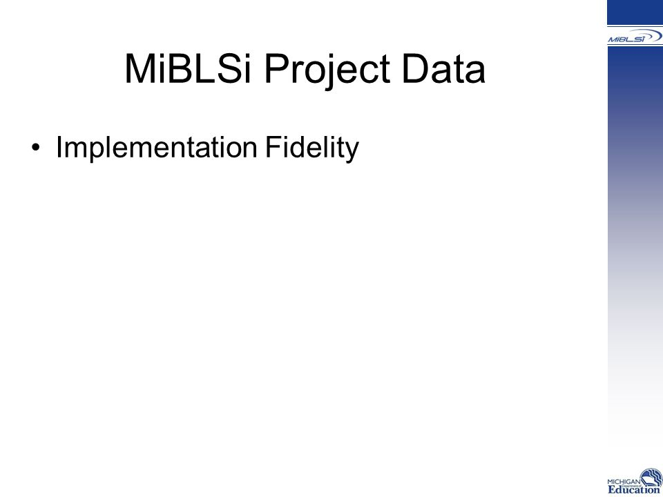 MiBLSi Project Data Implementation Fidelity