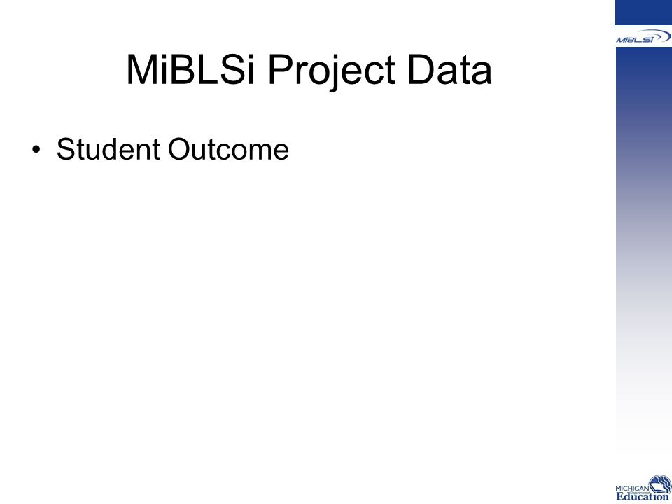MiBLSi Project Data Student Outcome