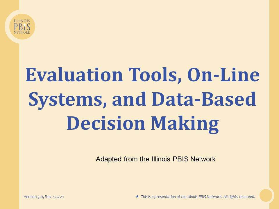 Evaluation Tools, On-Line Systems, and Data-Based Decision Making Version 3.0, Rev.