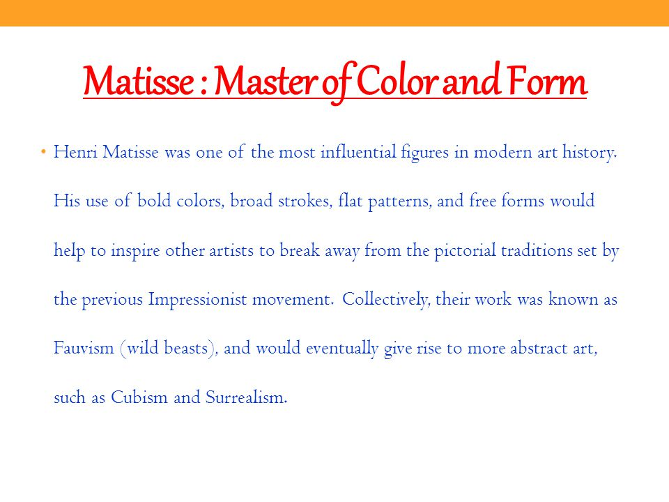 Matisse : Master of Color and Form Henri Matisse was one of the most influential figures in modern art history.