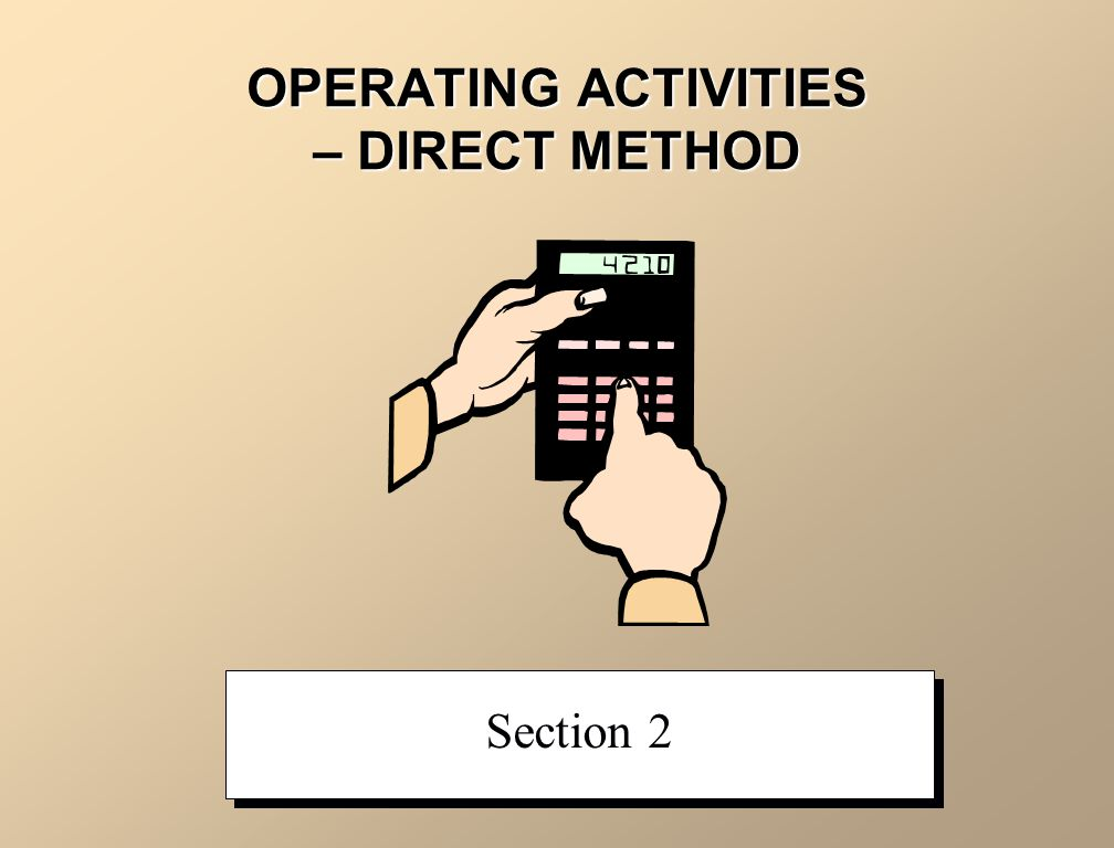 OPERATING ACTIVITIES – DIRECT METHOD Section 2