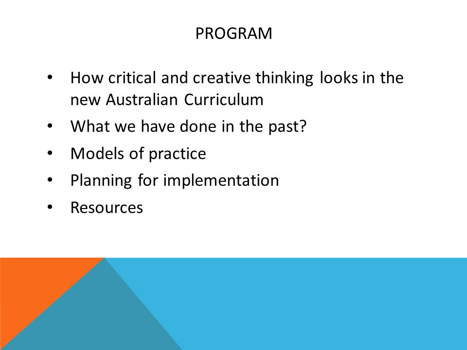 critical thinking and creativity are Critical thinking what is it – critical thinking is reasonable, reflective thinking that is focused on deciding what to believe or do this definition does not.
