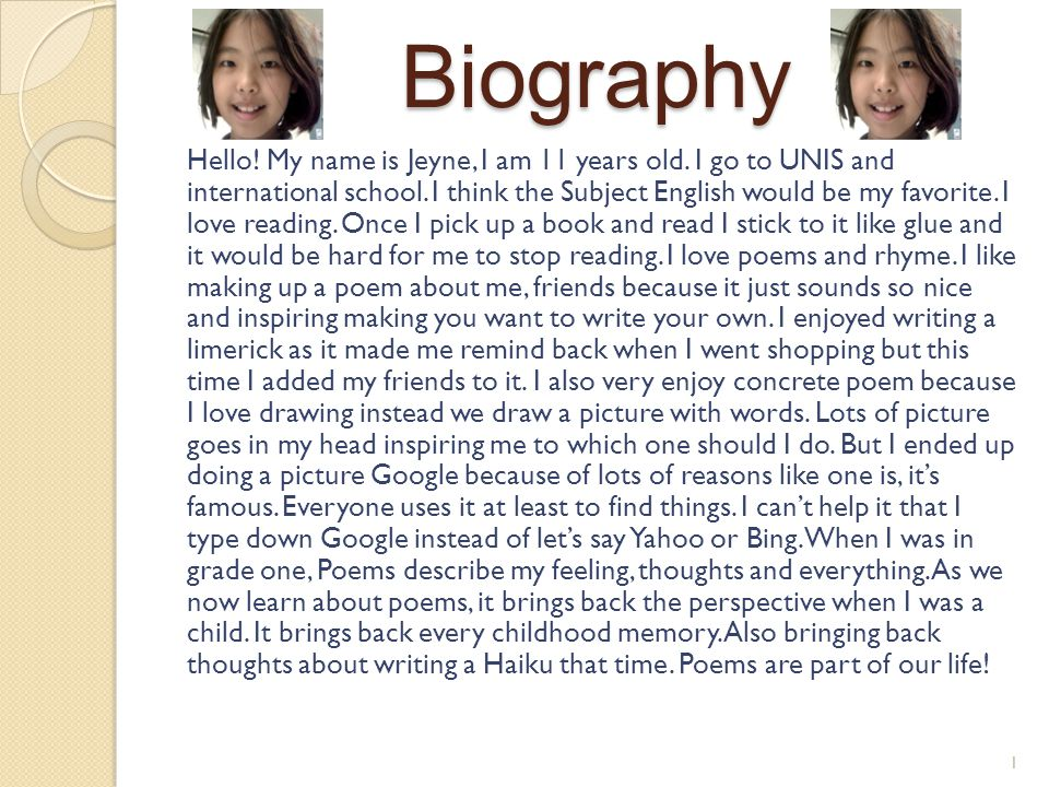 Biography Hello. My name is Jeyne, I am 11 years old.