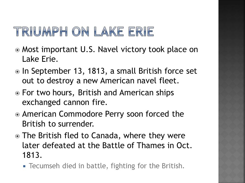  Most important U.S. Navel victory took place on Lake Erie.