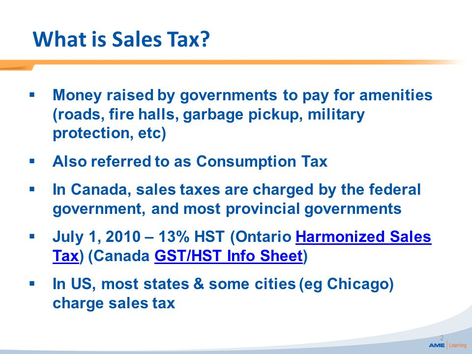 1. What is Sales Tax?  Money raised by governments to pay for ...