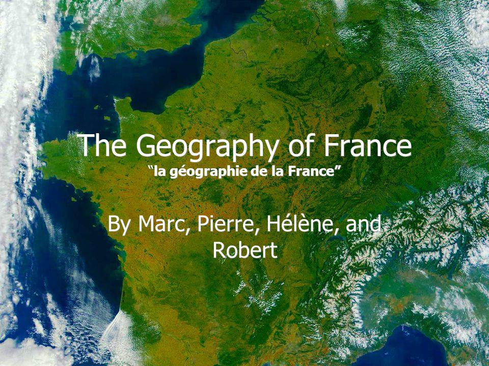The Geography of France la gographie de la France By Marc Pierre