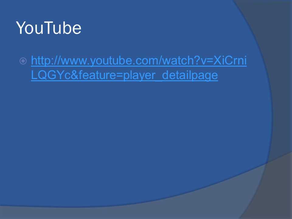 YouTube    v=XiCrni LQGYc&feature=player_detailpage   v=XiCrni LQGYc&feature=player_detailpage