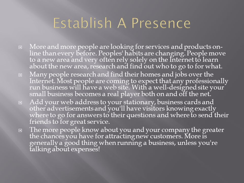  More and more people are looking for services and products on- line than every before.