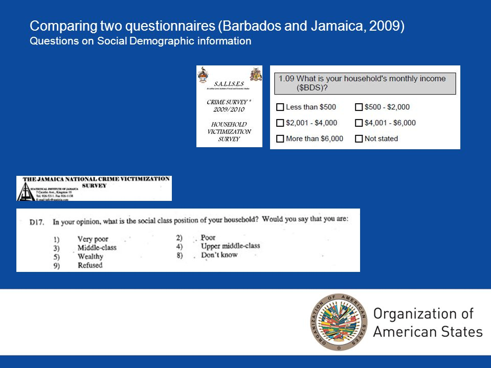 Comparing two questionnaires (Barbados and Jamaica, 2009) Questions on Social Demographic information
