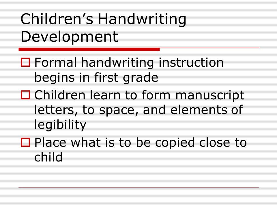 7 Childrens Handwriting Development Formal Instruction Begins In First Grade Children Learn To Form Manuscript Letters Space