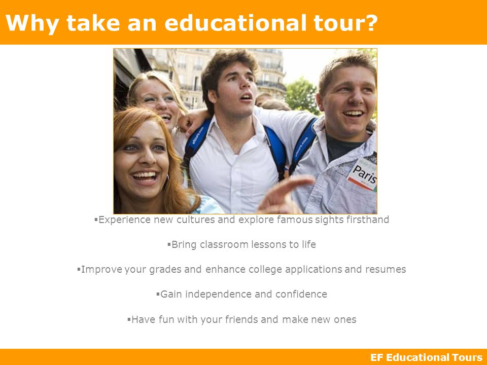 EF Educational Tours Why take an educational tour.