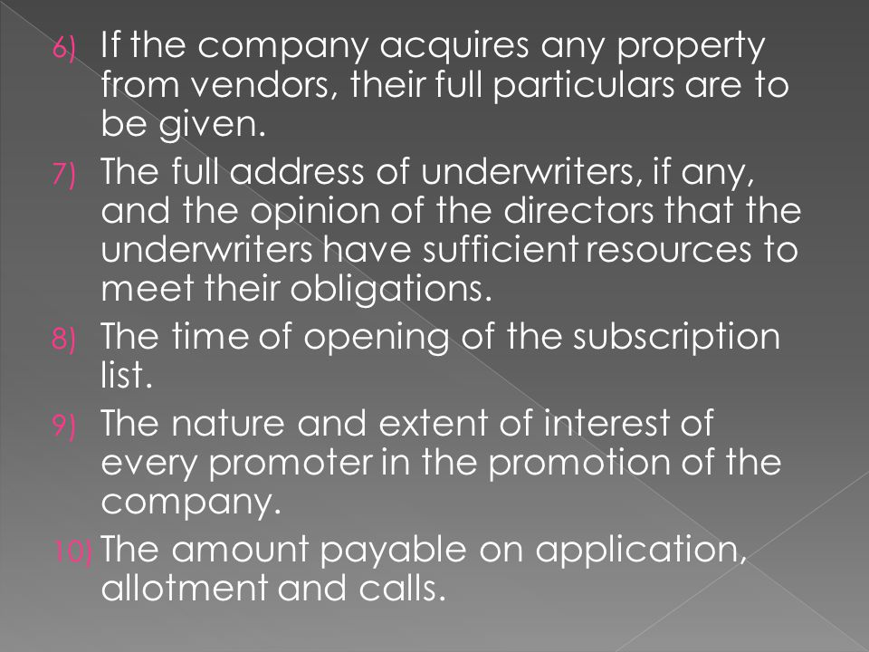 6) If the company acquires any property from vendors, their full particulars are to be given.