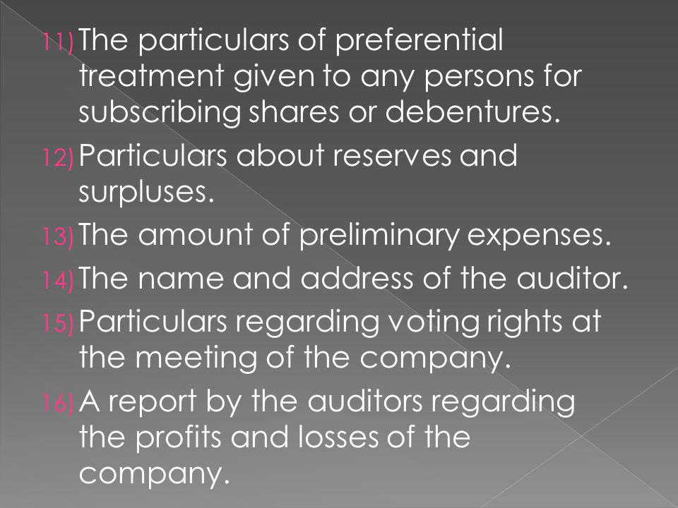 11) The particulars of preferential treatment given to any persons for subscribing shares or debentures.