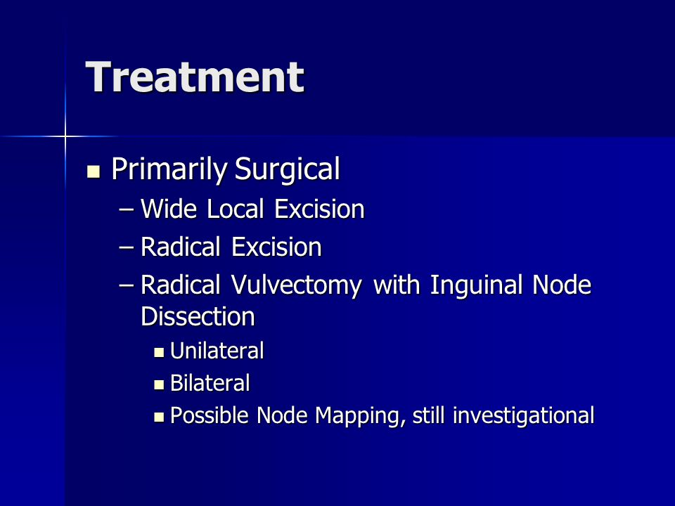Treatment Local advanced may be treated with Radiation plus Chemosensitizer Local advanced may be treated with Radiation plus Chemosensitizer Positive Nodal Status Positive Nodal Status –1 or 2 microscopic nodes < 5mm can be observed –3 or more or >5mm post op radiation